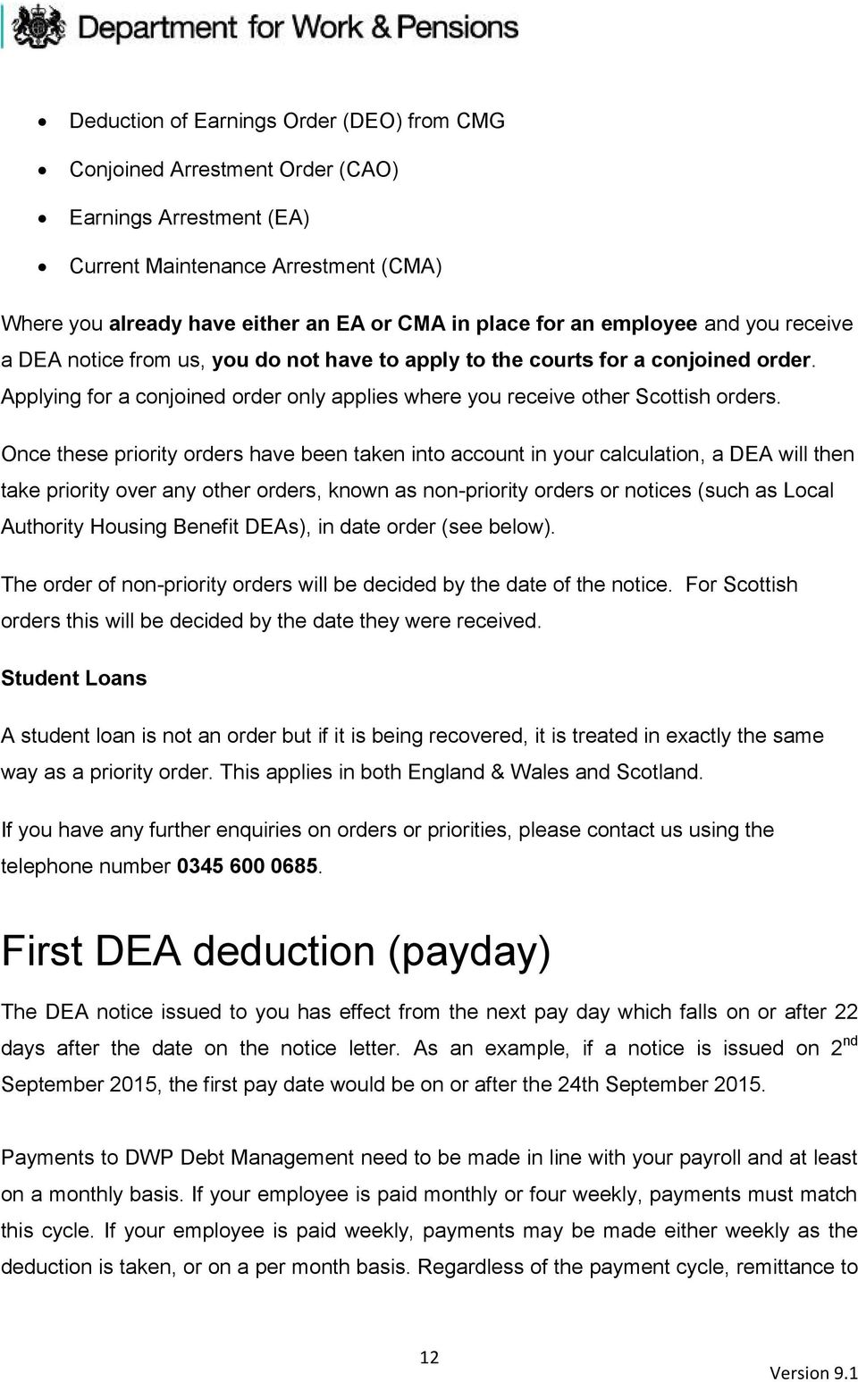 Once these priority orders have been taken into account in your calculation, a DEA will then take priority over any other orders, known as non-priority orders or notices (such as Local Authority