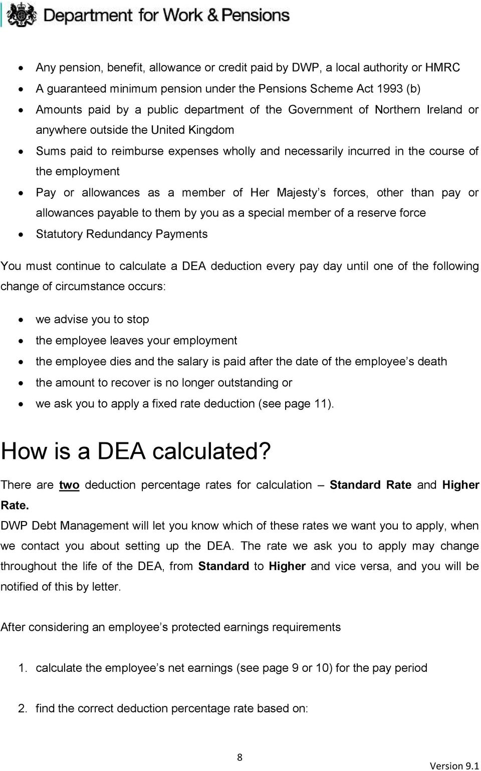 Her Majesty s forces, other than pay or allowances payable to them by you as a special member of a reserve force Statutory Redundancy Payments You must continue to calculate a DEA deduction every pay