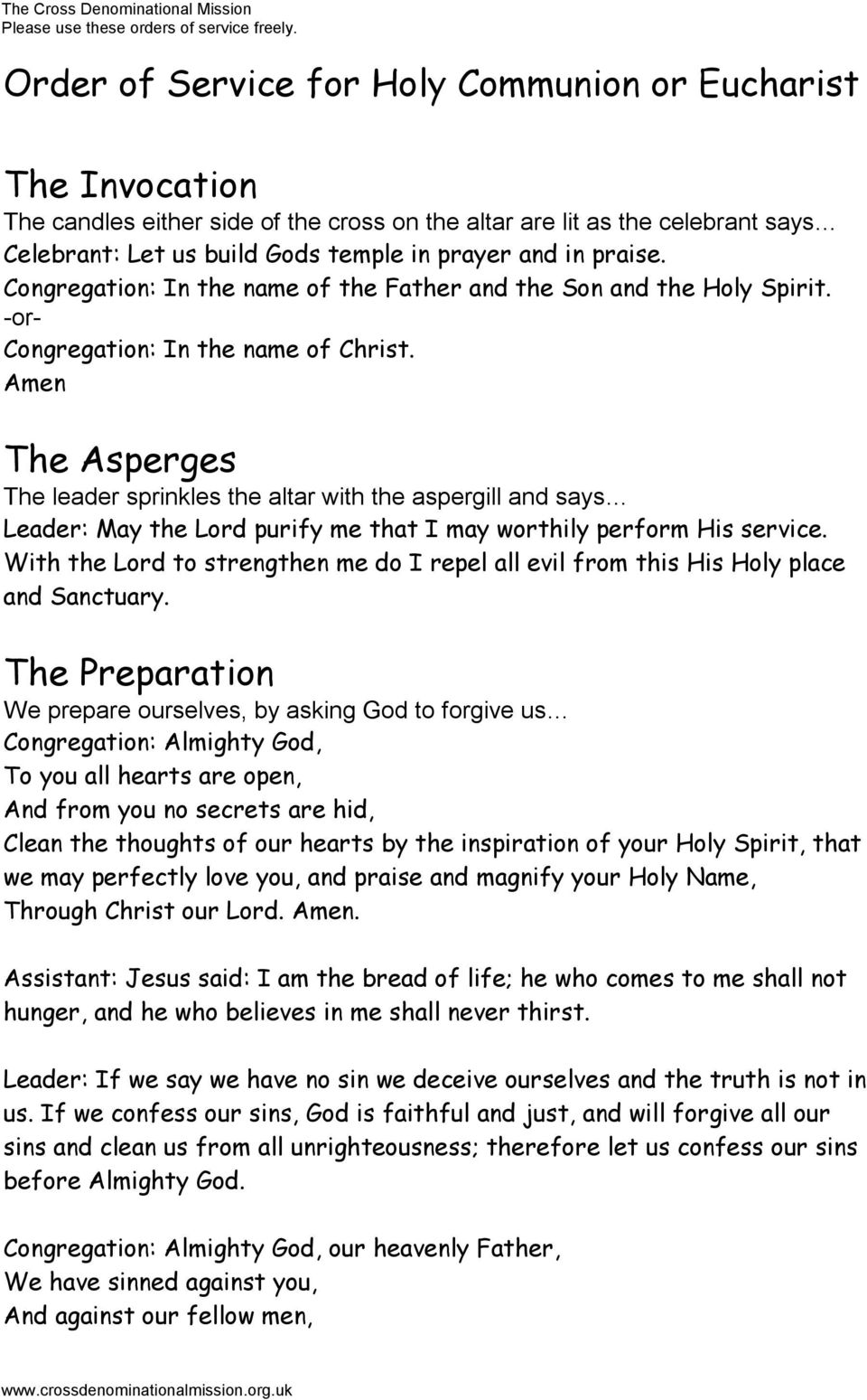 Amen The Asperges The leader sprinkles the altar with the aspergill and says Leader: May the Lord purify me that I may worthily perform His service.