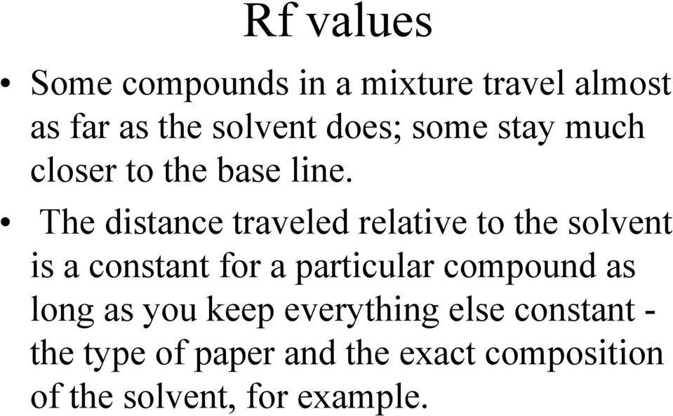 The distance traveled relative to the solvent is a constant for a particular