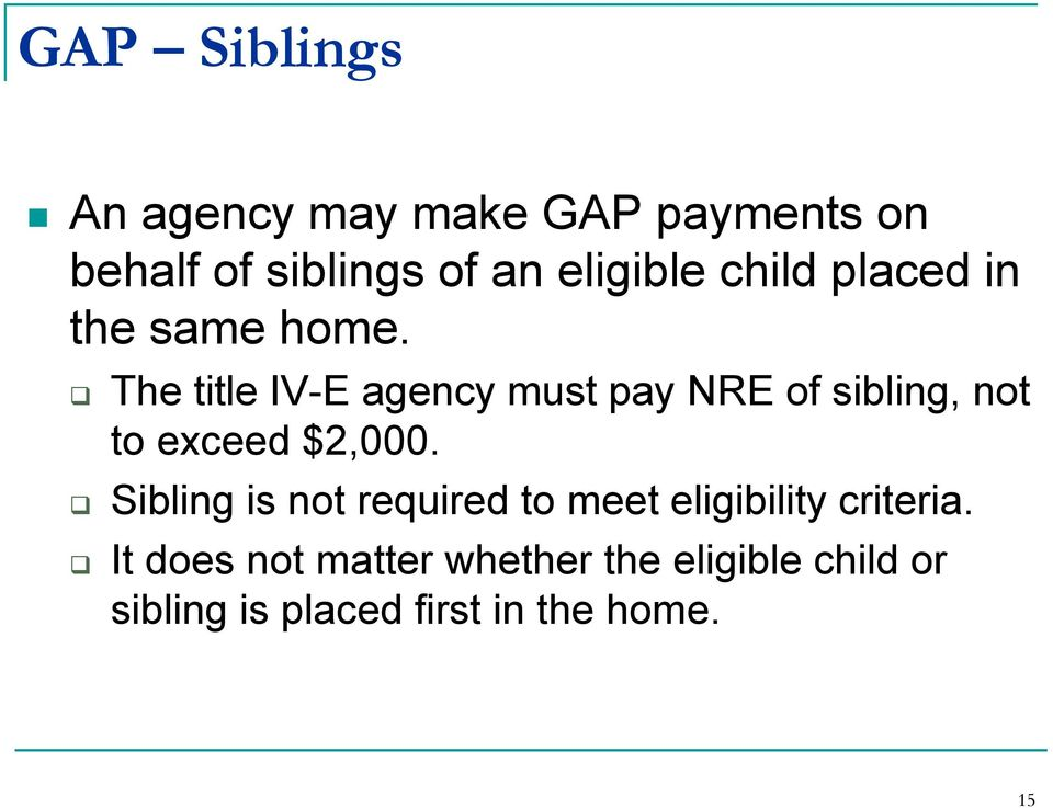 The title IV-E agency must pay NRE of sibling, not to exceed $2,000.