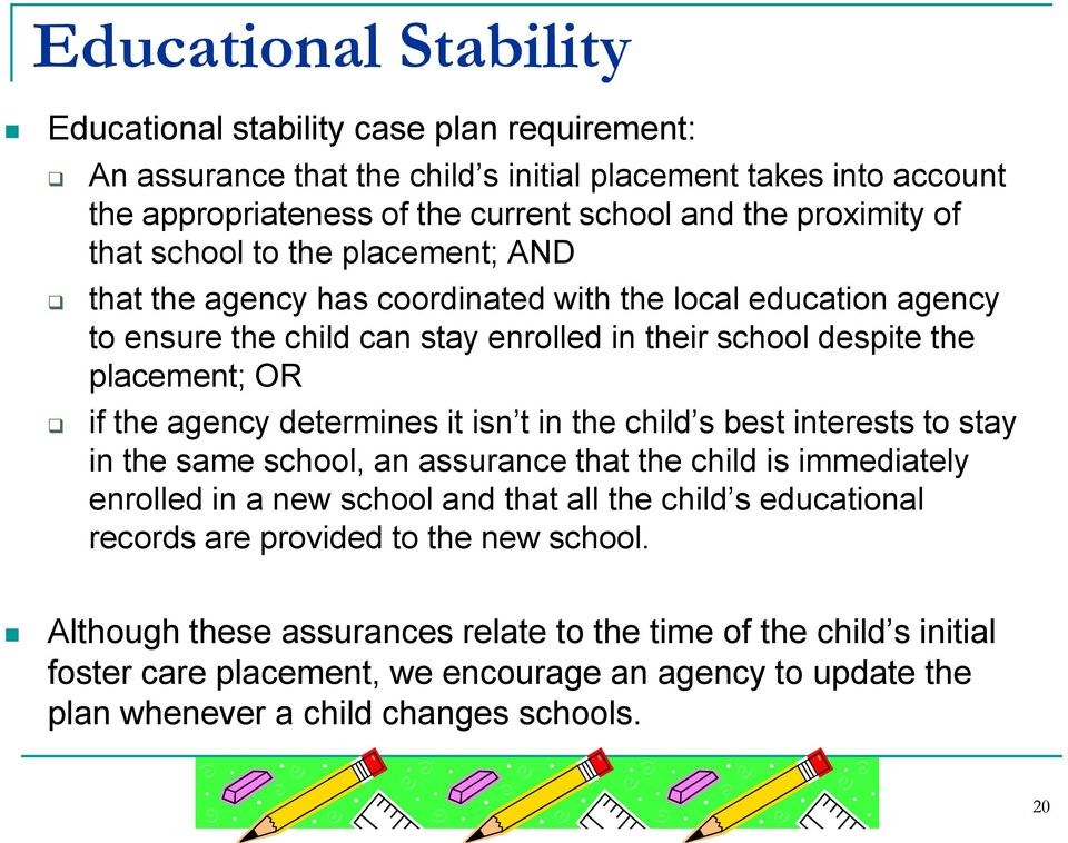determines it isn t in the child s best interests to stay in the same school, an assurance that the child is immediately enrolled in a new school and that all the child s educational records are
