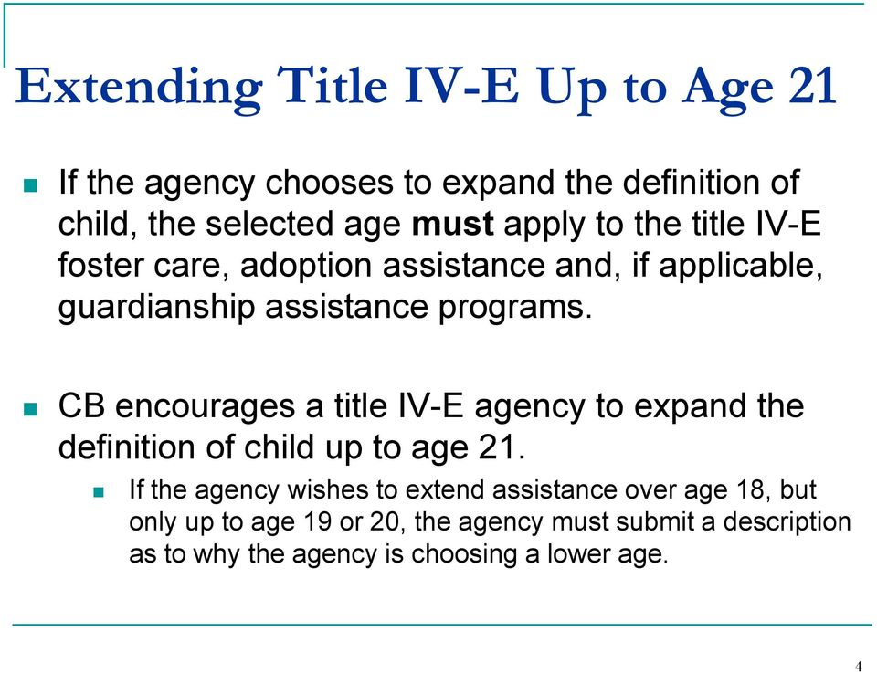 CB encourages a title IV-E agency to expand the definition of child up to age 21.