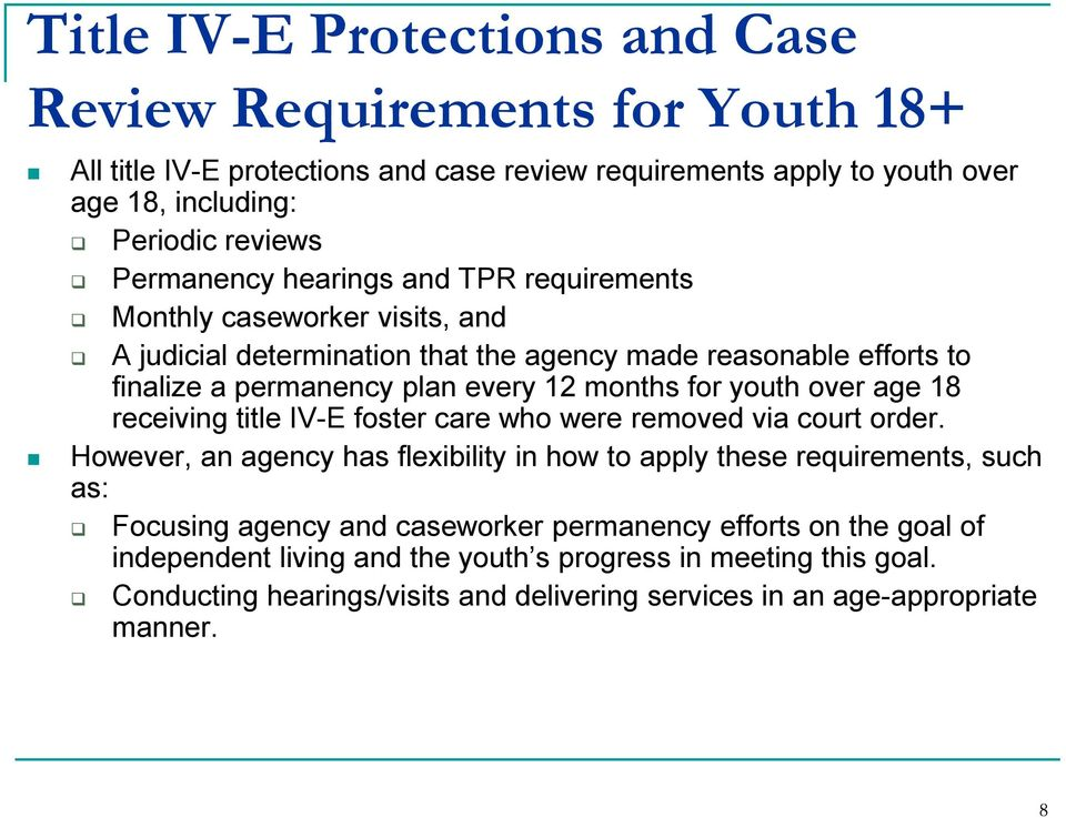 for youth over age 18 receiving title IV-E foster care who were removed via court order.
