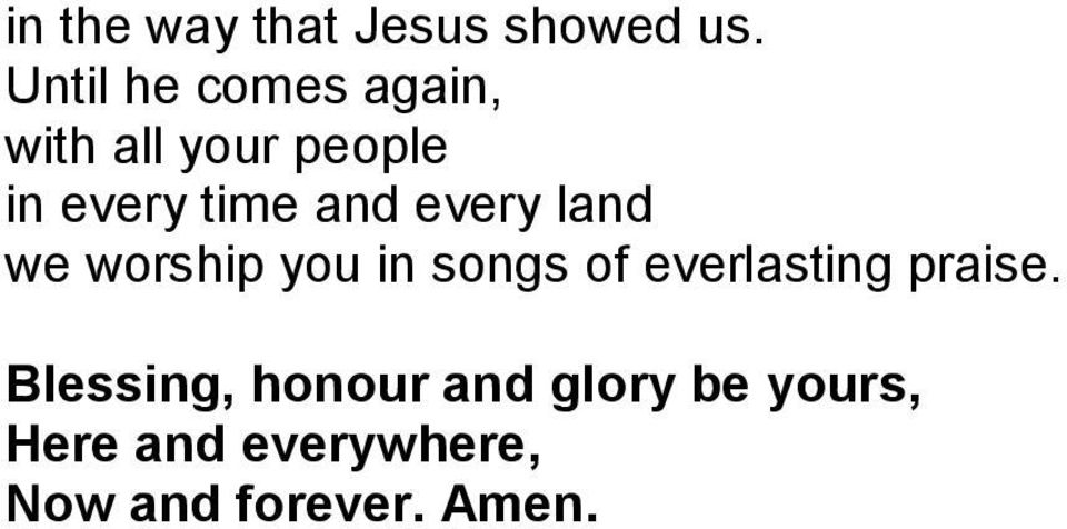 and every land we worship you in songs of everlasting