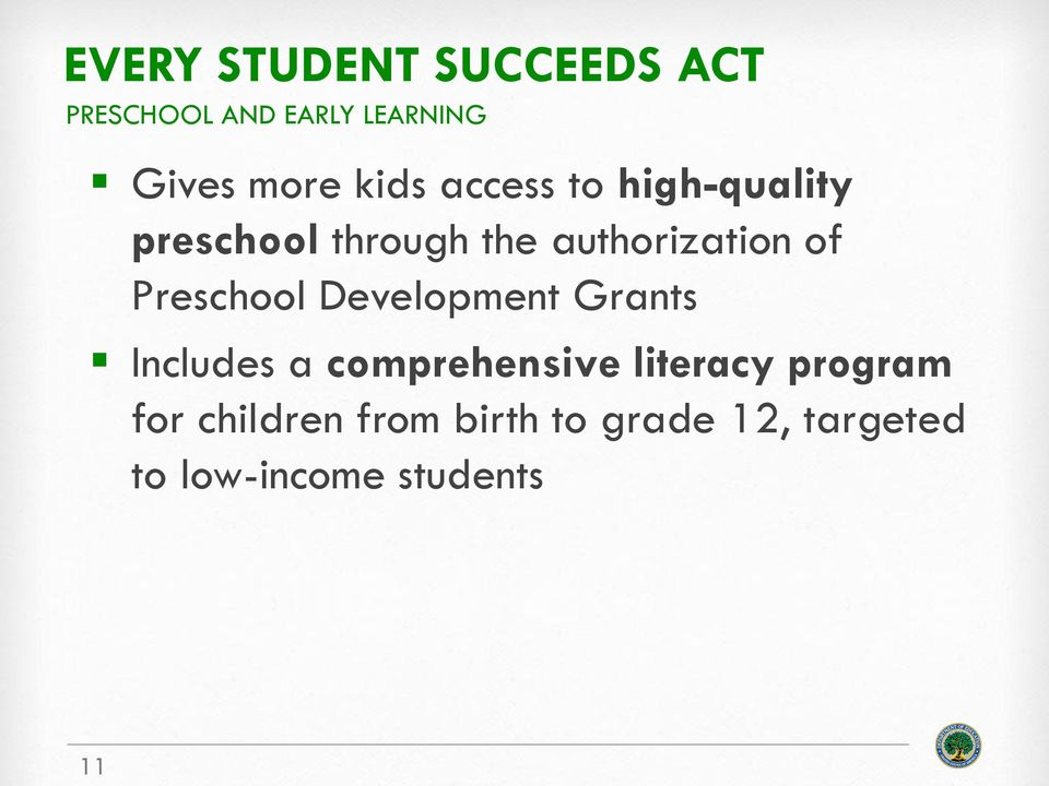Development Grants Includes a comprehensive literacy program