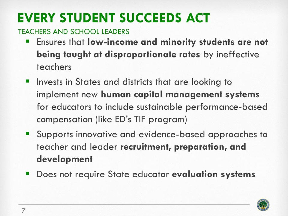 educators to include sustainable performance-based compensation (like ED s TIF program) Supports innovative and