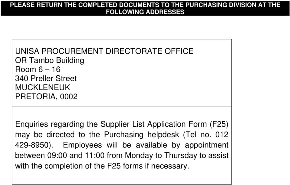Supplier List Application Form (F25) may be directed to the Purchasing helpdesk (Tel no. 012 429-8950).