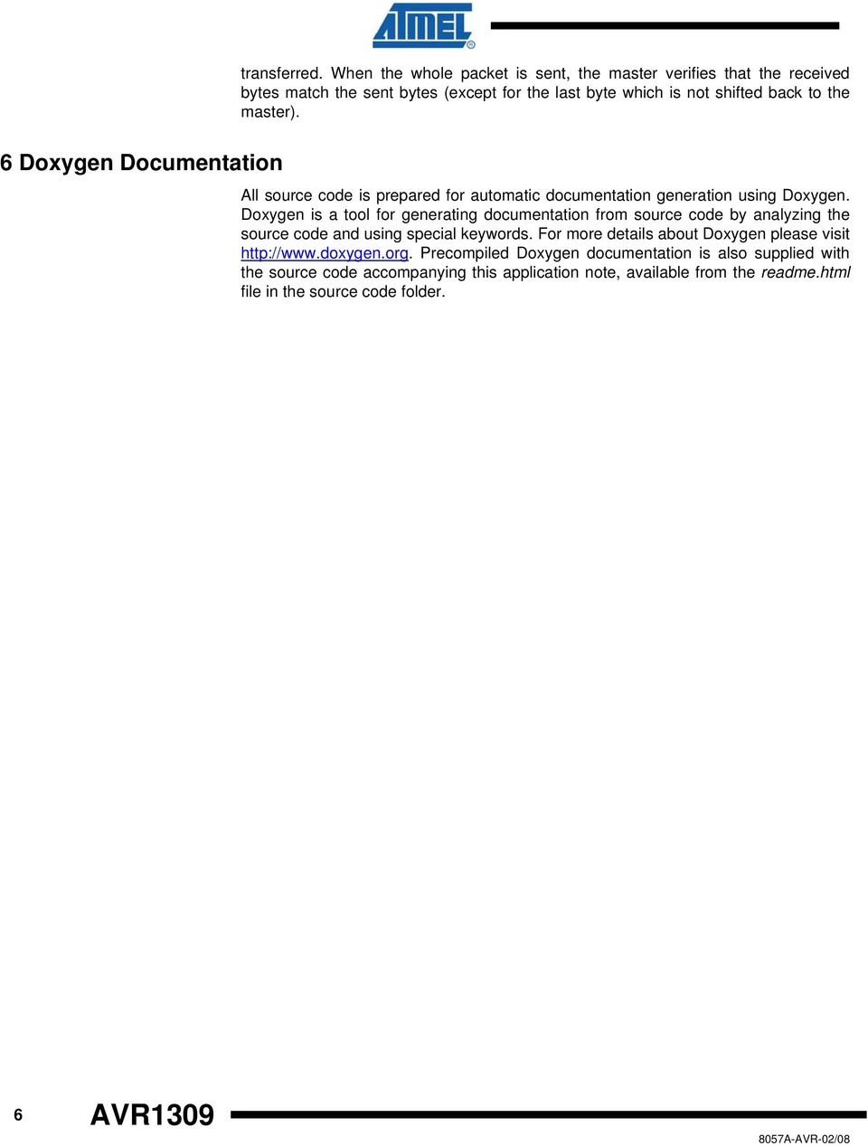 6 Doxygen Documentation All source code is prepared for automatic documentation generation using Doxygen.