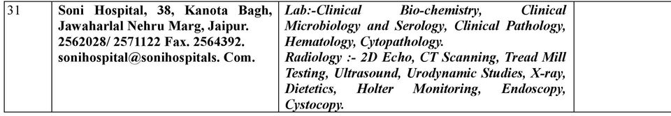 Lab:-Clinical Bio-chemistry, Clinical Microbiology and Serology, Clinical Pathology, Hematology,