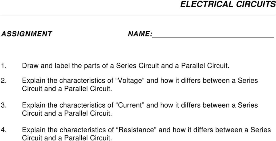 3. Explain the characteristics of Current and how it differs between a Series Circuit and a Parallel