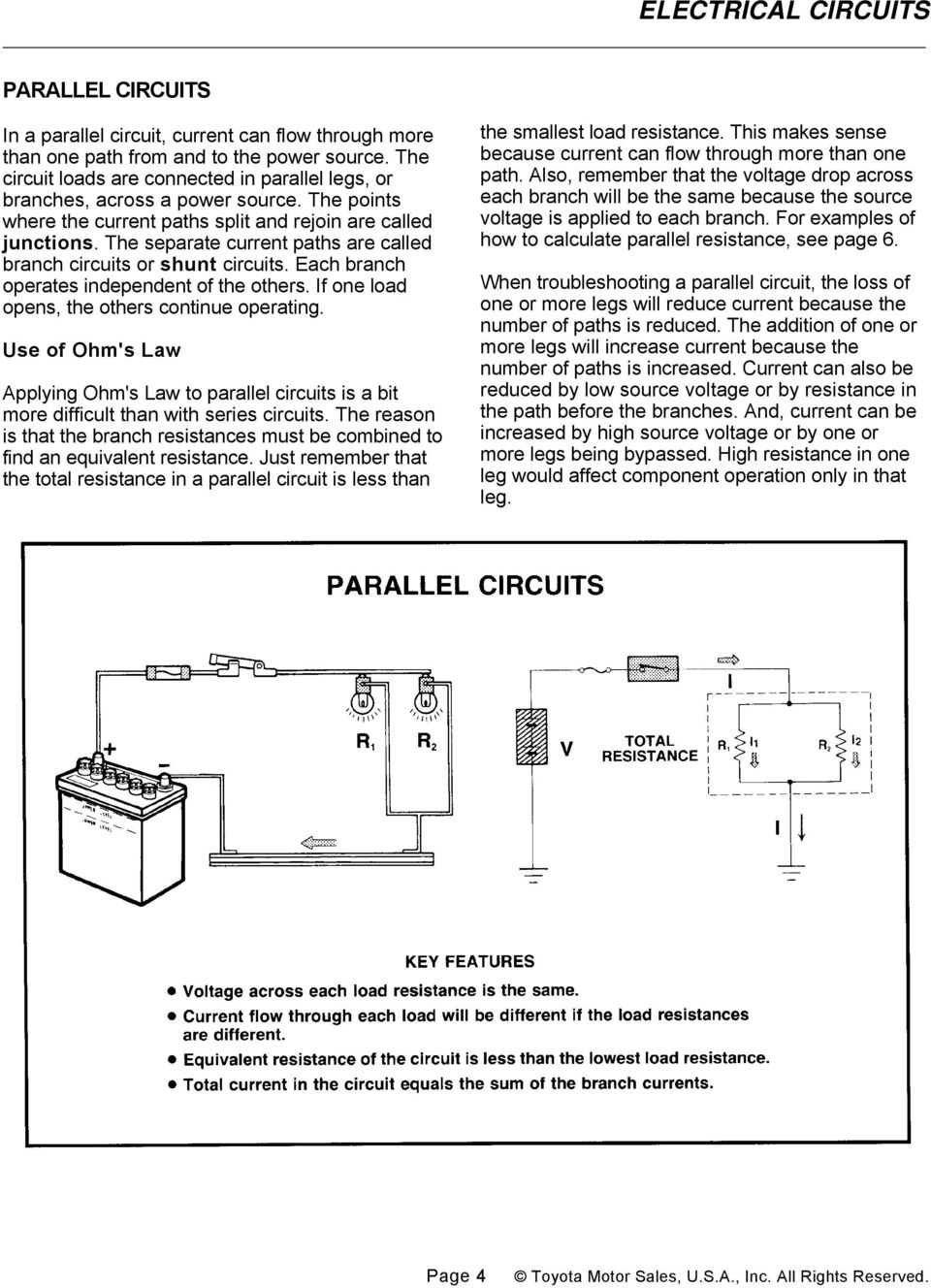 If one load opens, the others continue operating. Use of Ohm's Law Applying Ohm's Law to parallel circuits is a bit more difficult than with series circuits.