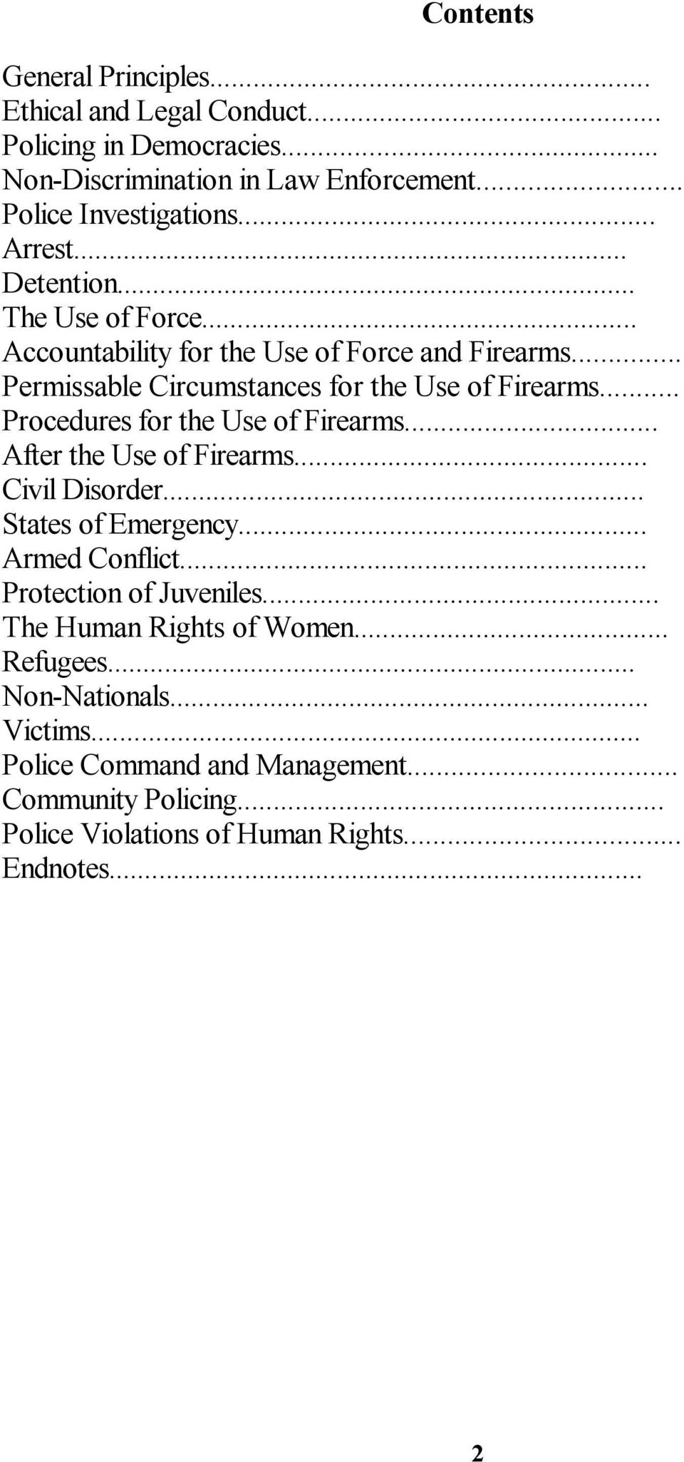 .. Procedures for the Use of Firearms... After the Use of Firearms... Civil Disorder... States of Emergency... Armed Conflict... Protection of Juveniles.