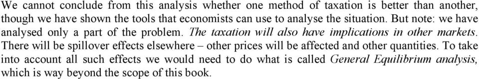 The taxation will also have implications in other markets.