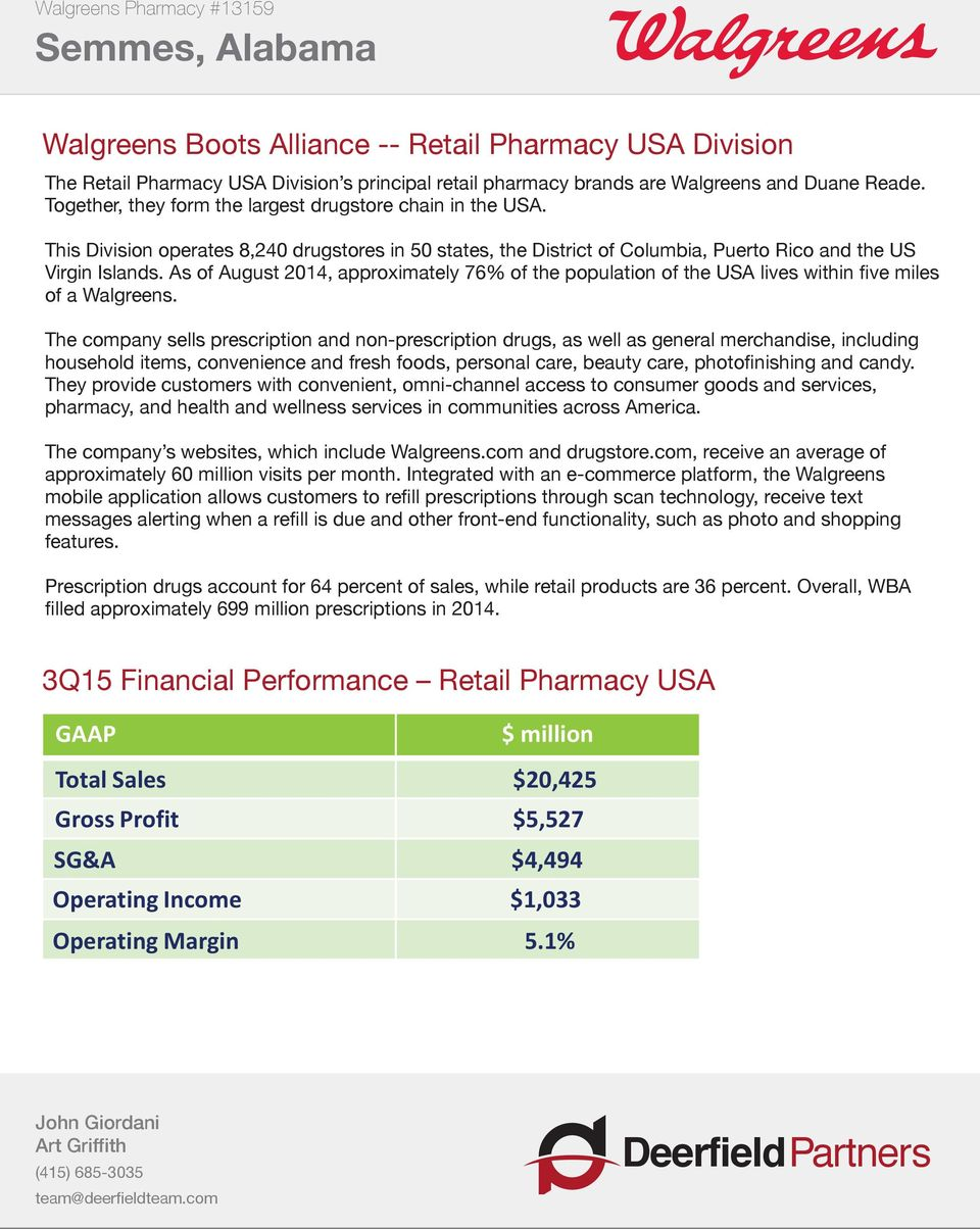As of August 2014, approximately 76% of the population of the USA lives within five miles of a Walgreens.