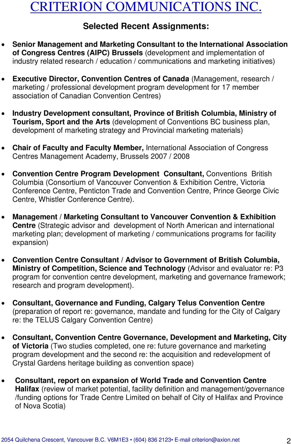 17 member association of Canadian Convention Centres) Industry Development consultant, Province of British Columbia, Ministry of Tourism, Sport and the Arts (development of Conventions BC business