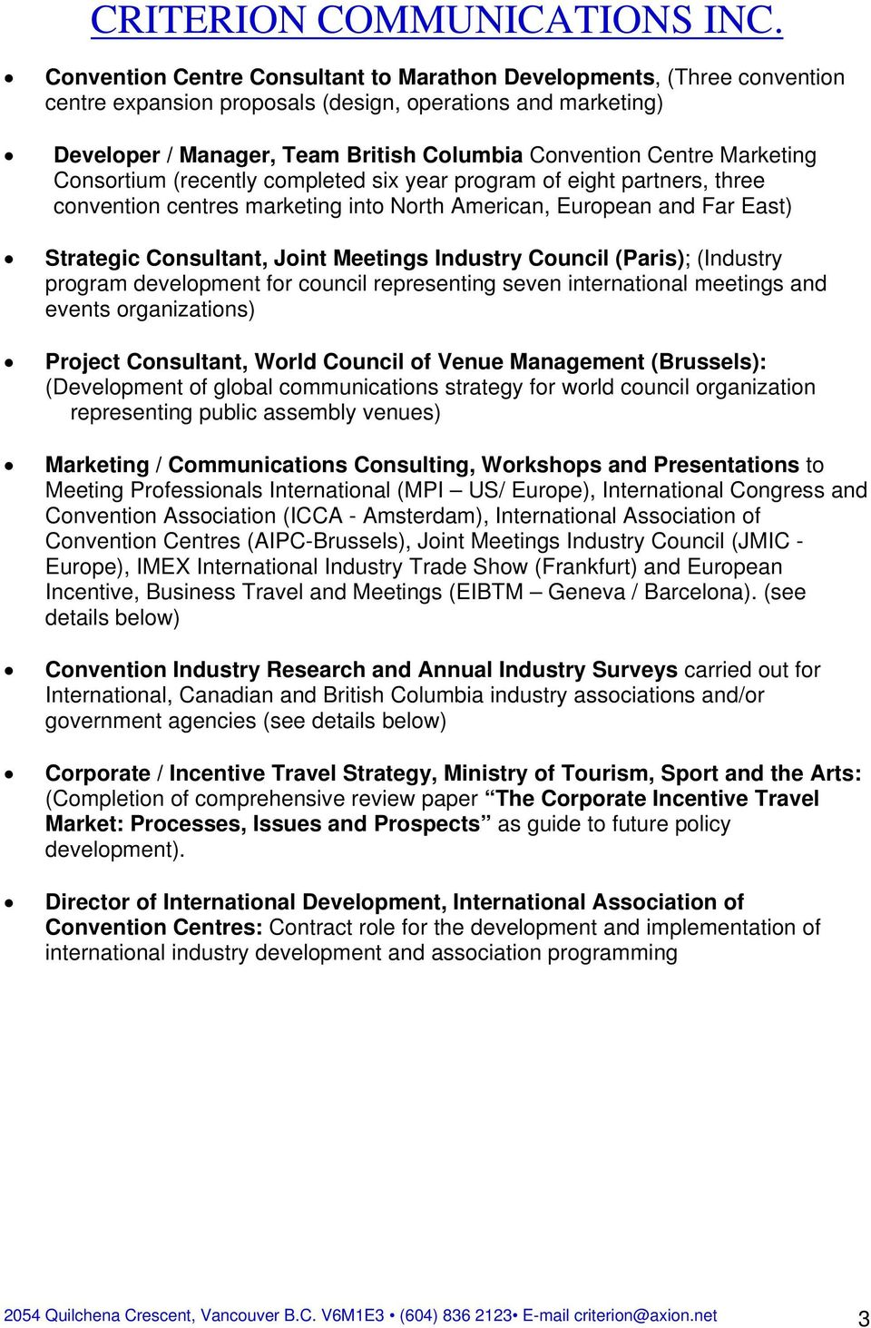 Industry Council (Paris); (Industry program development for council representing seven international meetings and events organizations) Project Consultant, World Council of Venue Management