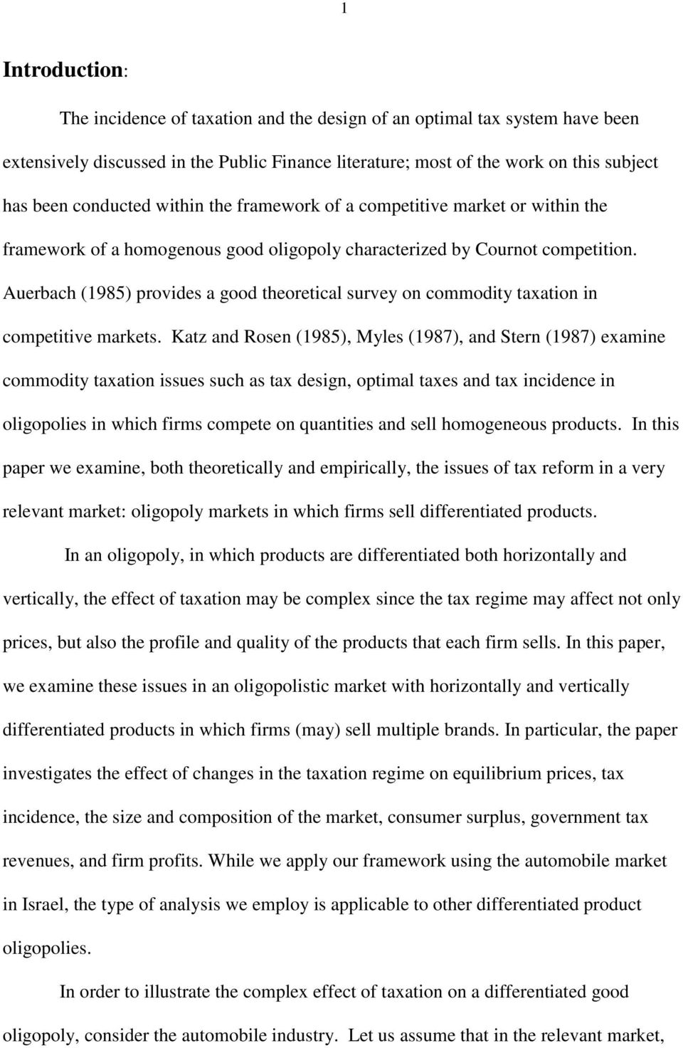 Auerbach (1985) provides a good theoretical survey on commodity taxation in competitive markets.