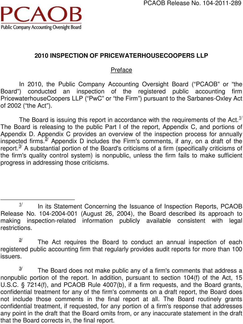 1/ The Board is releasing to the public Part I of the report, Appendix C, and portions of Appendix D. Appendix C provides an overview of the inspection process for annually inspected firms.