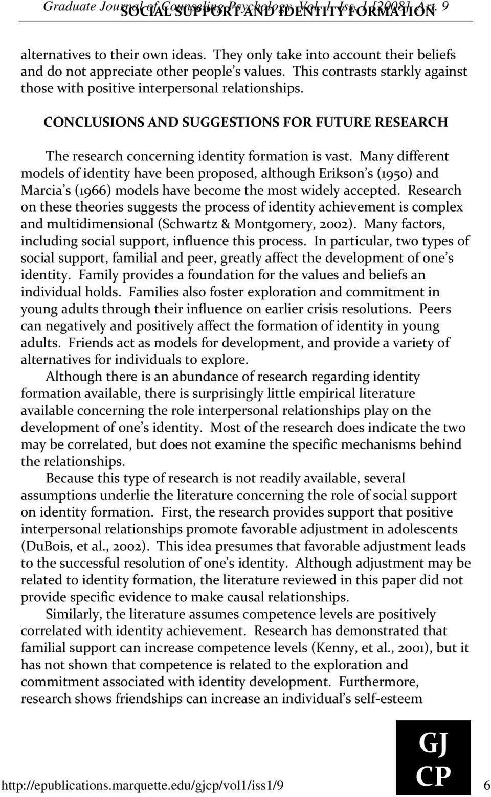 CONCLUSIONS AND SUGGESTIONS FOR FUTURE RESEARCH The research concerning identity formation is vast.