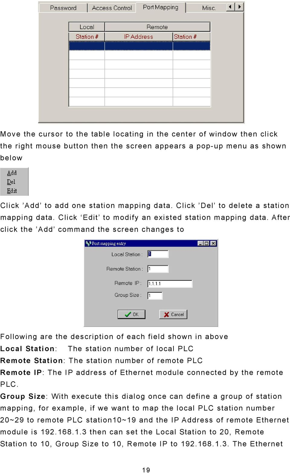 After click the Add command the screen changes to Following are the description of each field shown in above Local Station: The station number of local PLC Remote Station: The station number of