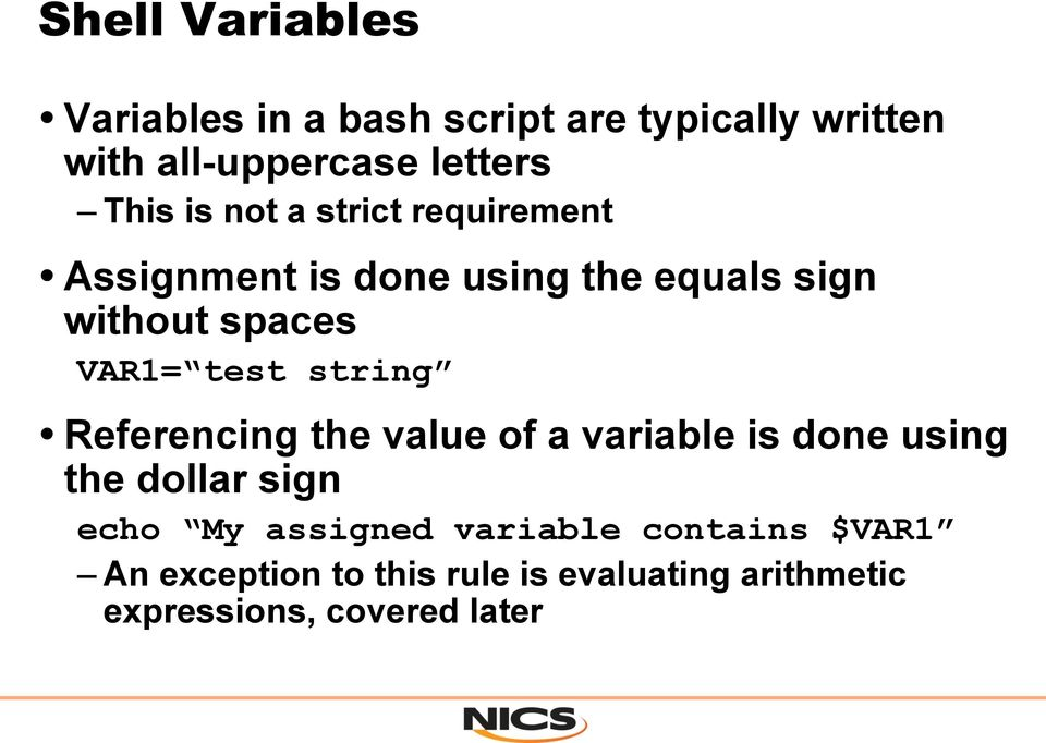 test string Referencing the value of a variable is done using the dollar sign echo My assigned