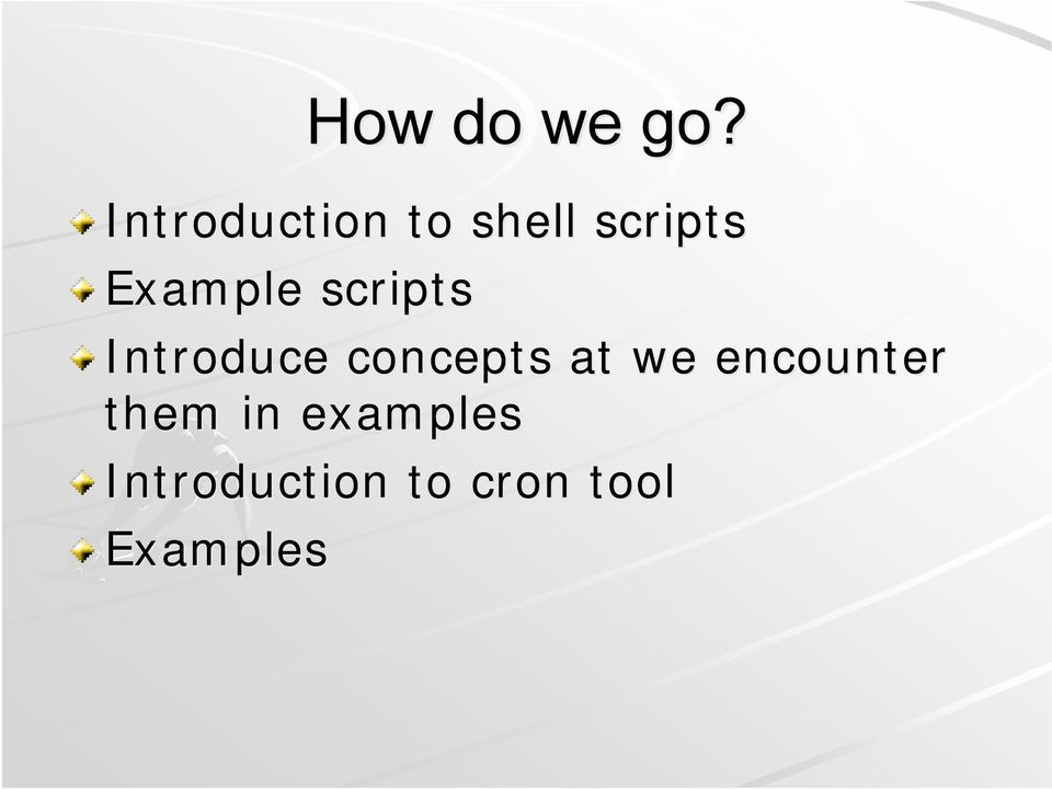 Example scripts Introduce concepts
