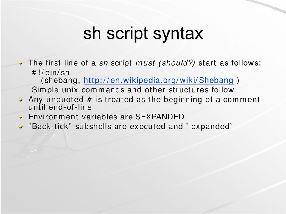 org/wiki/shebang ) Simple unix commands and other structures follow.
