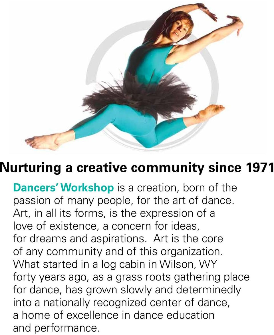 Art is the core of any community and of this organization.