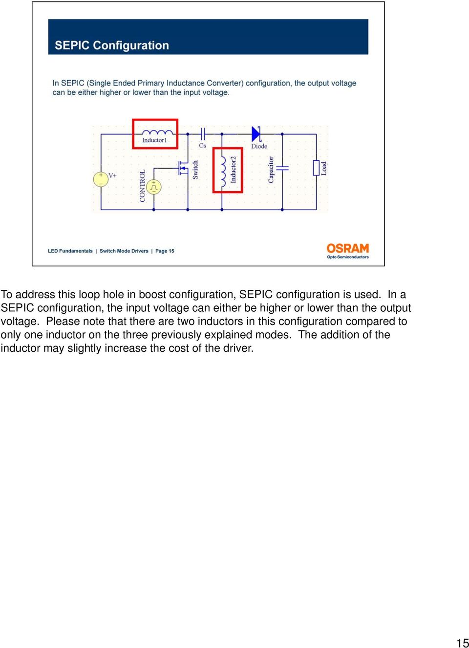 Please note that there are two inductors in this configuration compared to only one inductor on