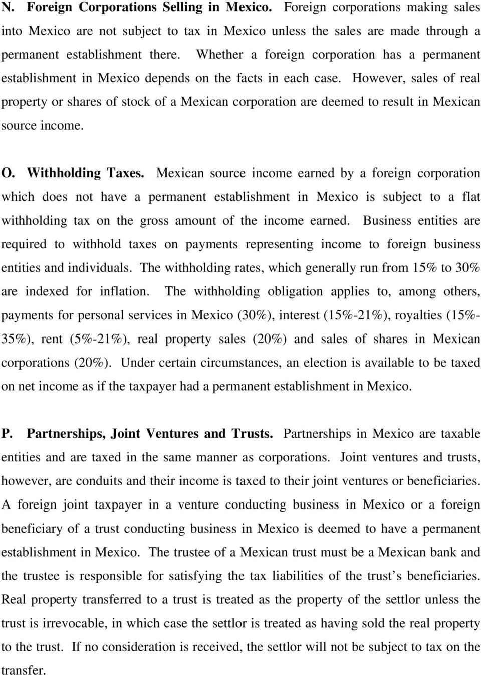 However, sales of real property or shares of stock of a Mexican corporation are deemed to result in Mexican source income. O. Withholding Taxes.