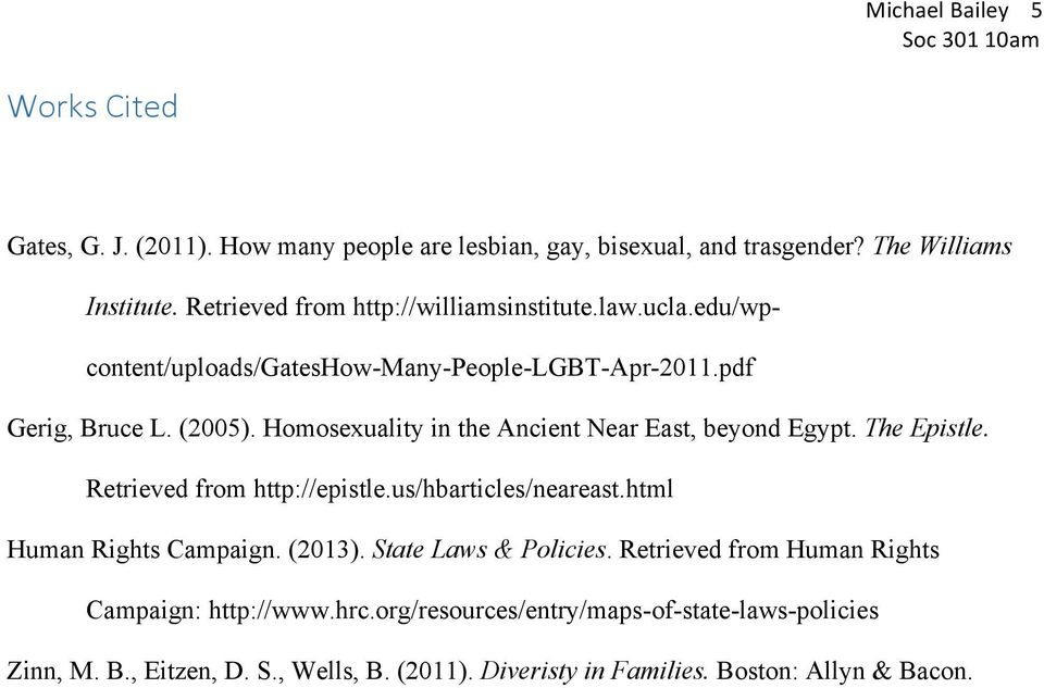 Homosexuality in the Ancient Near East, beyond Egypt. The Epistle. Retrieved from http://epistle.us/hbarticles/neareast.html Human Rights Campaign. (2013).