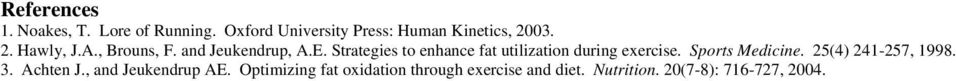 Strategies to enhance fat utilization during exercise. Sports Medicine.