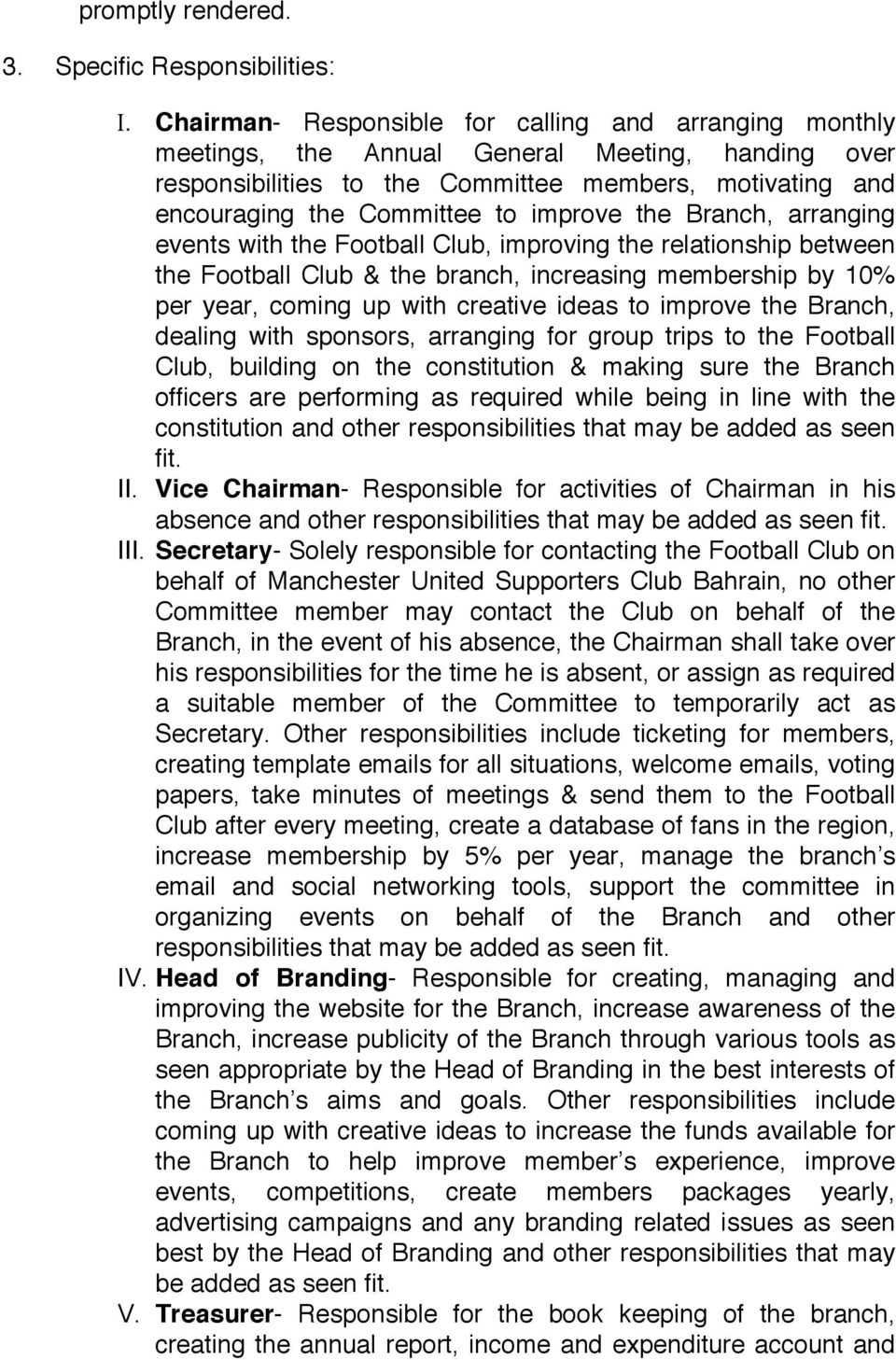 improve the Branch, arranging events with the Football Club, improving the relationship between the Football Club & the branch, increasing membership by 10% per year, coming up with creative ideas to