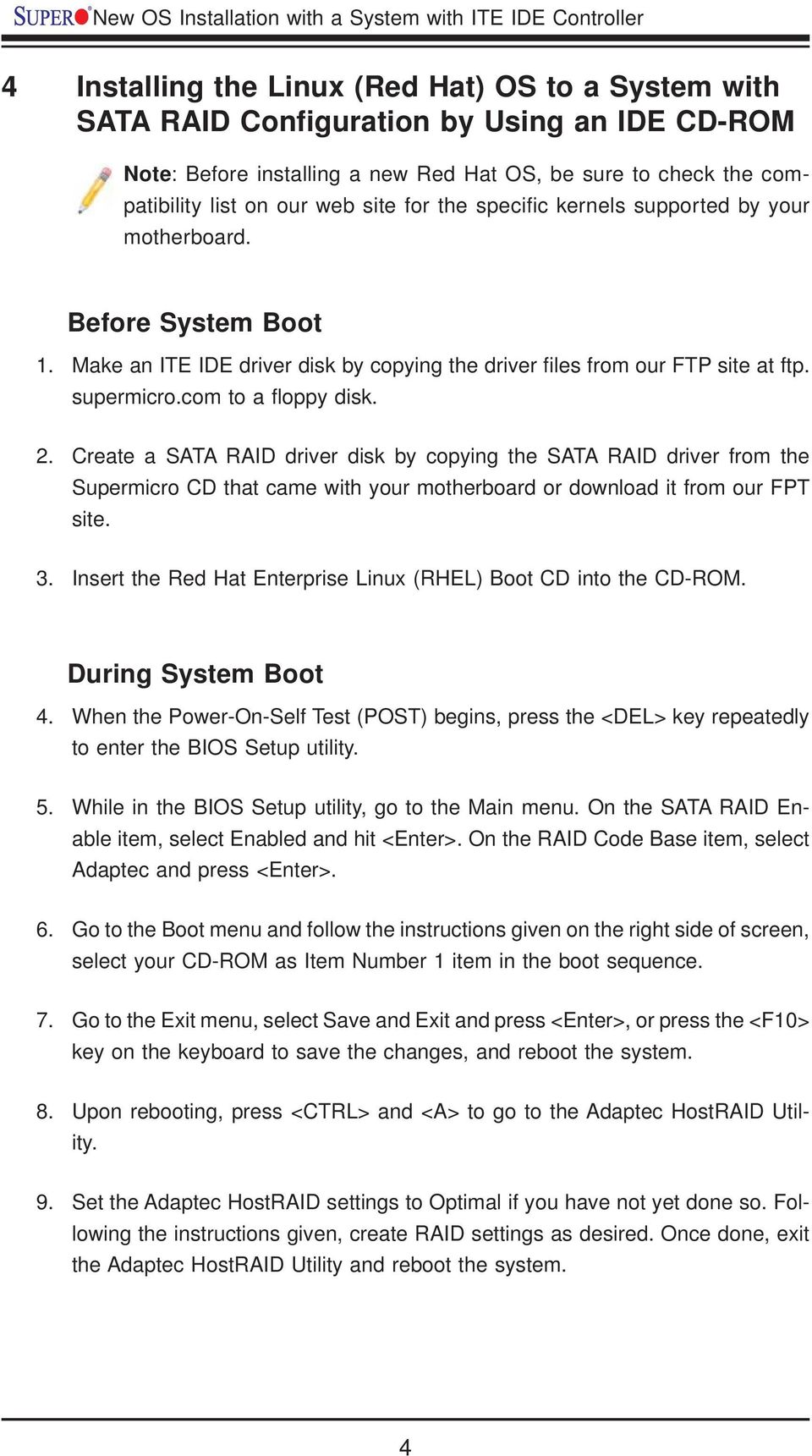 Before System Boot Make an ITE IDE driver disk by copying the driver fi les from our FTP site at ftp. supermicro.com to a fl oppy disk.