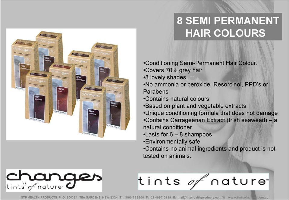 colours Based on plant and vegetable extracts Unique conditioning formula that does not damage Contains