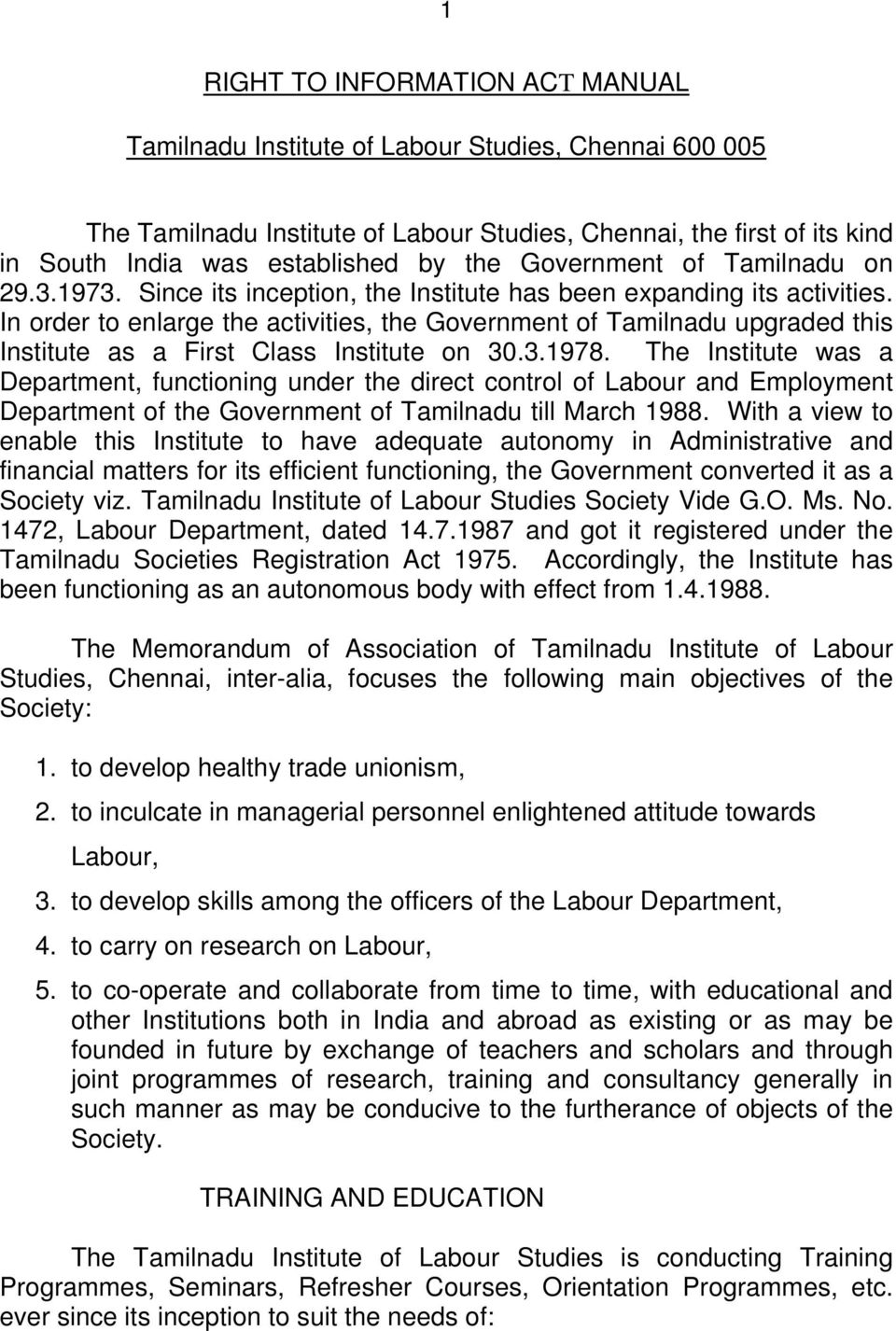 In order to enlarge the activities, the Government of Tamilnadu upgraded  this Institute as a