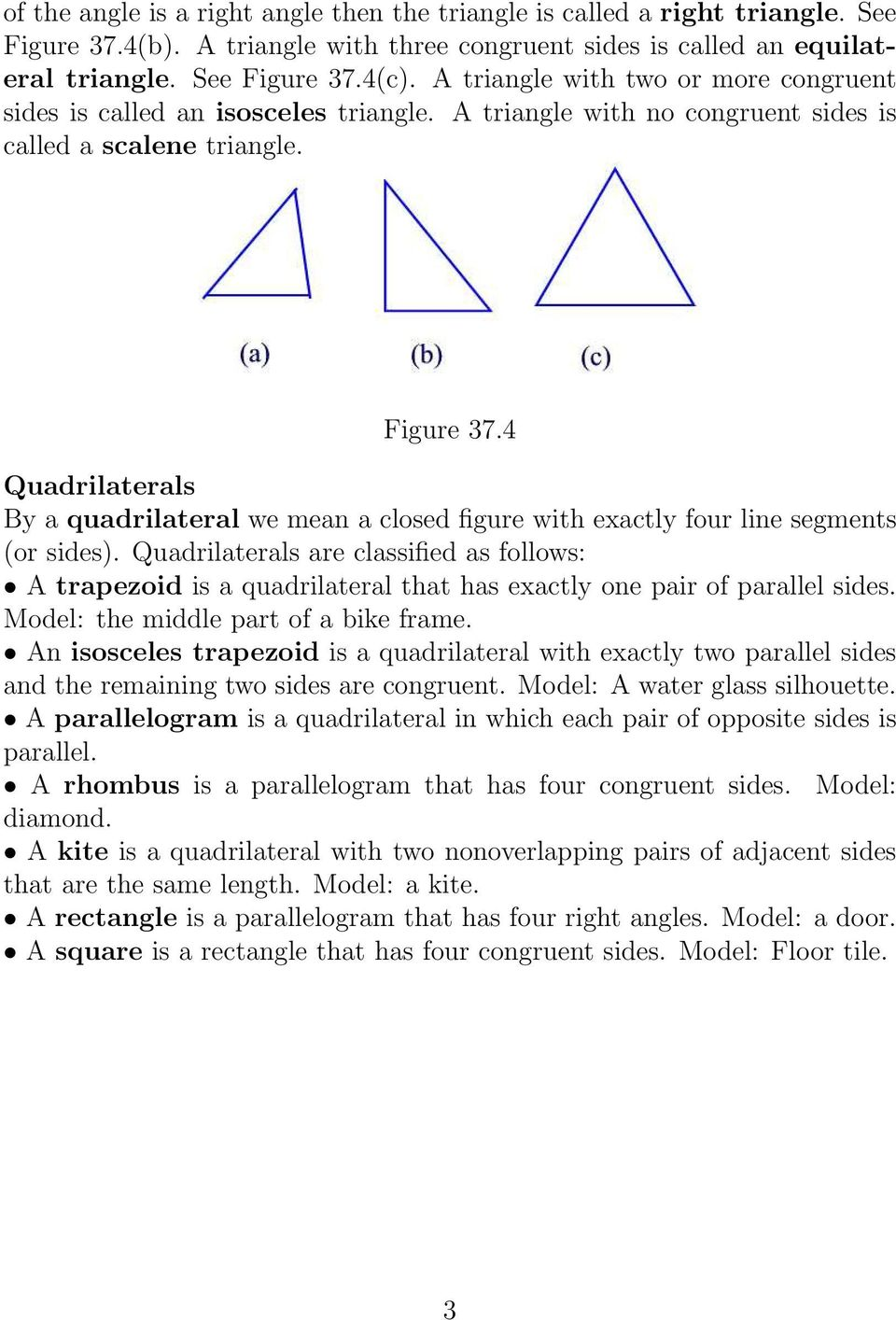 4 Quadrilaterals By a quadrilateral we mean a closed figure with exactly four line segments (or sides).
