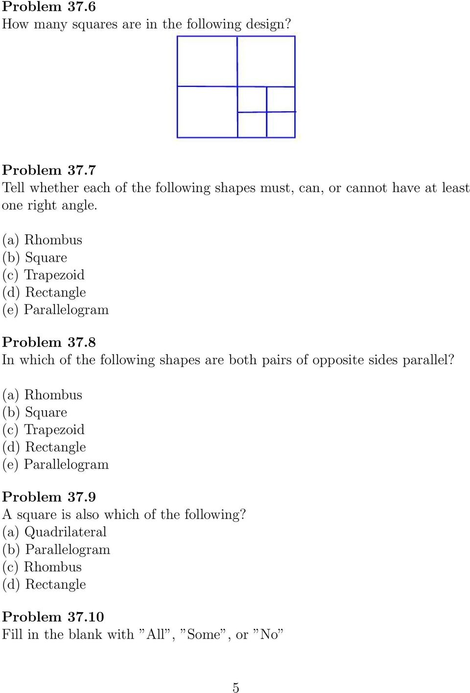 (a) Rhombus (b) Square (c) Trapezoid (d) Rectangle (e) Parallelogram Problem 37.