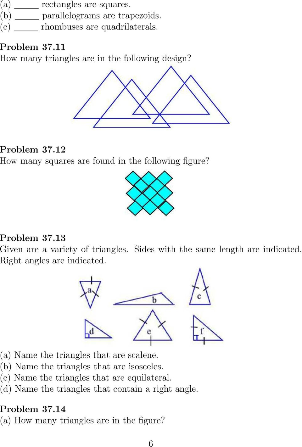 Sides with the same length are indicated. Right angles are indicated. (a) Name the triangles that are scalene.