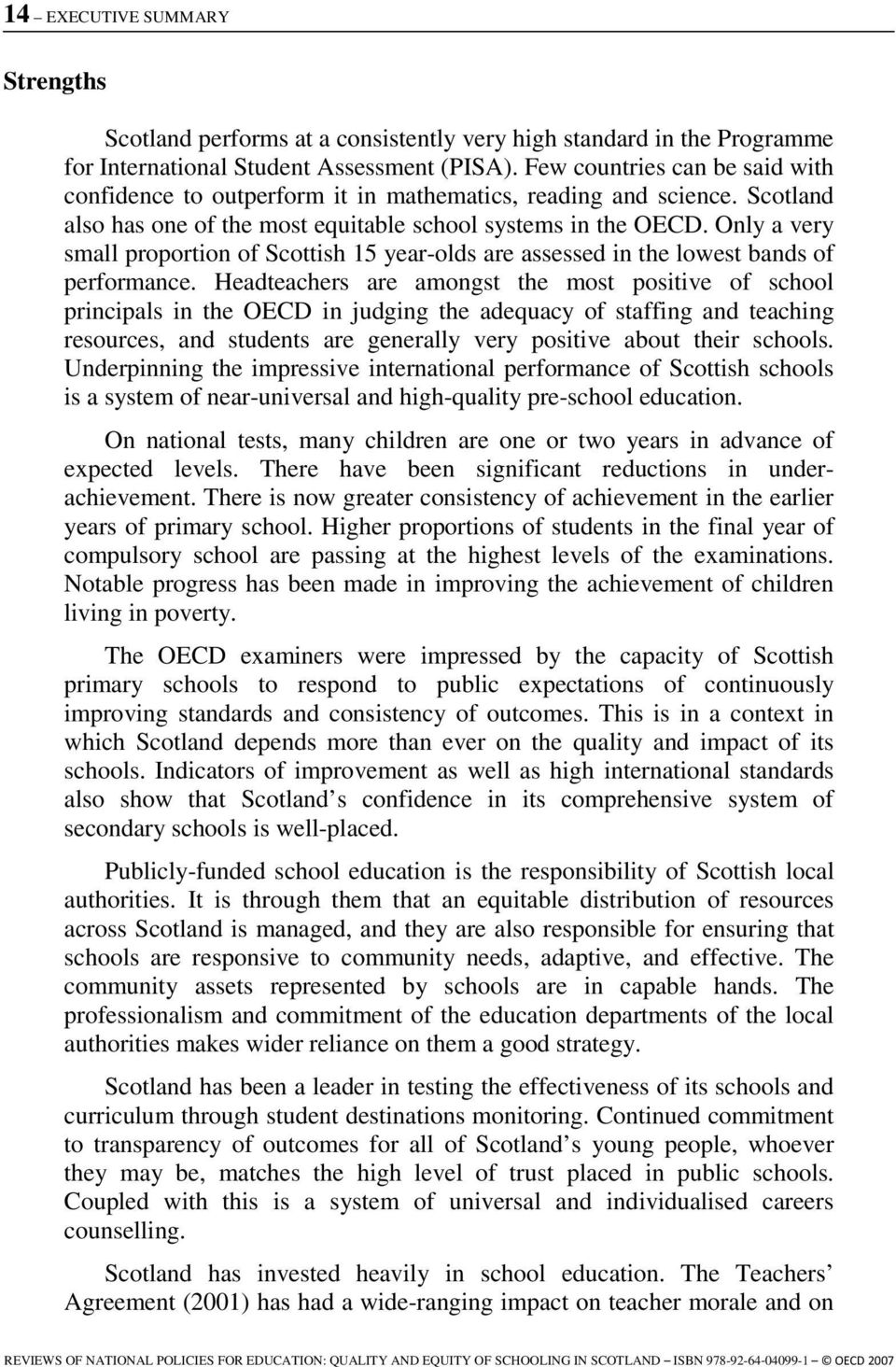 Only a very small proportion of Scottish 15 year-olds are assessed in the lowest bands of performance.