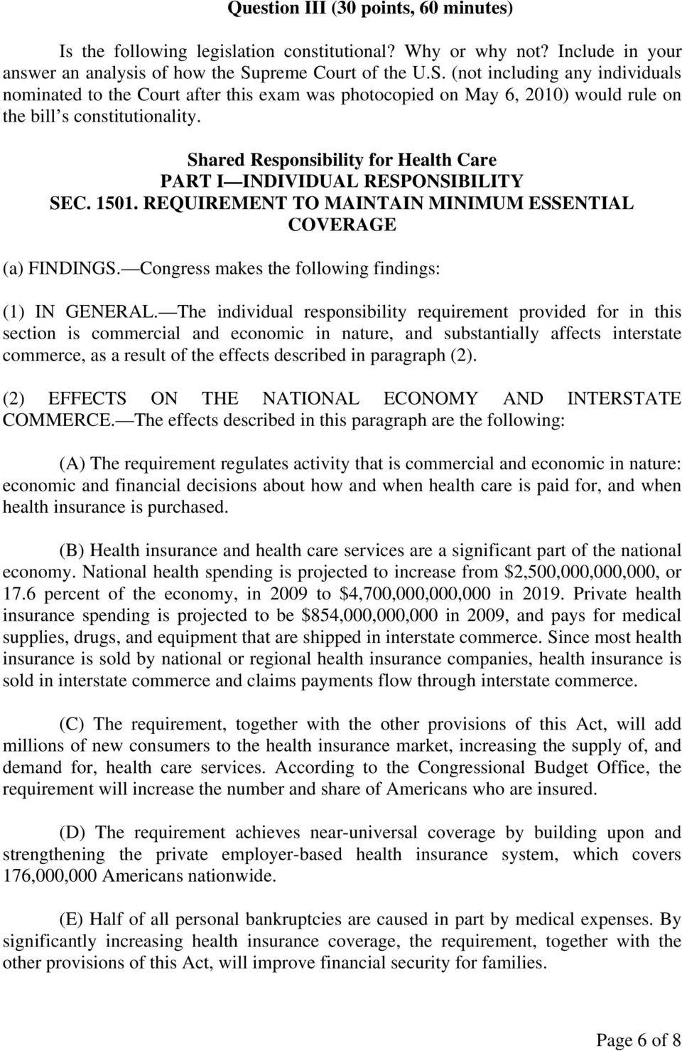 Shared Responsibility for Health Care PART I INDIVIDUAL RESPONSIBILITY SEC. 1501. REQUIREMENT TO MAINTAIN MINIMUM ESSENTIAL COVERAGE (a) FINDINGS.