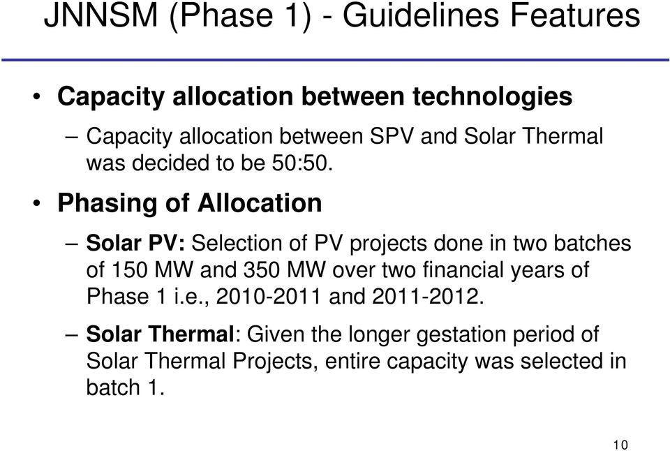 Phasing of Allocation Solar PV: Selection of PV projects done in two batches of 150 MW and 350 MW over two