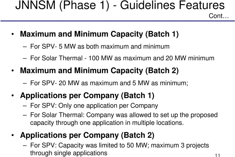 (Batch 1) For SPV: Only one application per Company For Solar Thermal: Company was allowed to set up the proposed capacity through one application