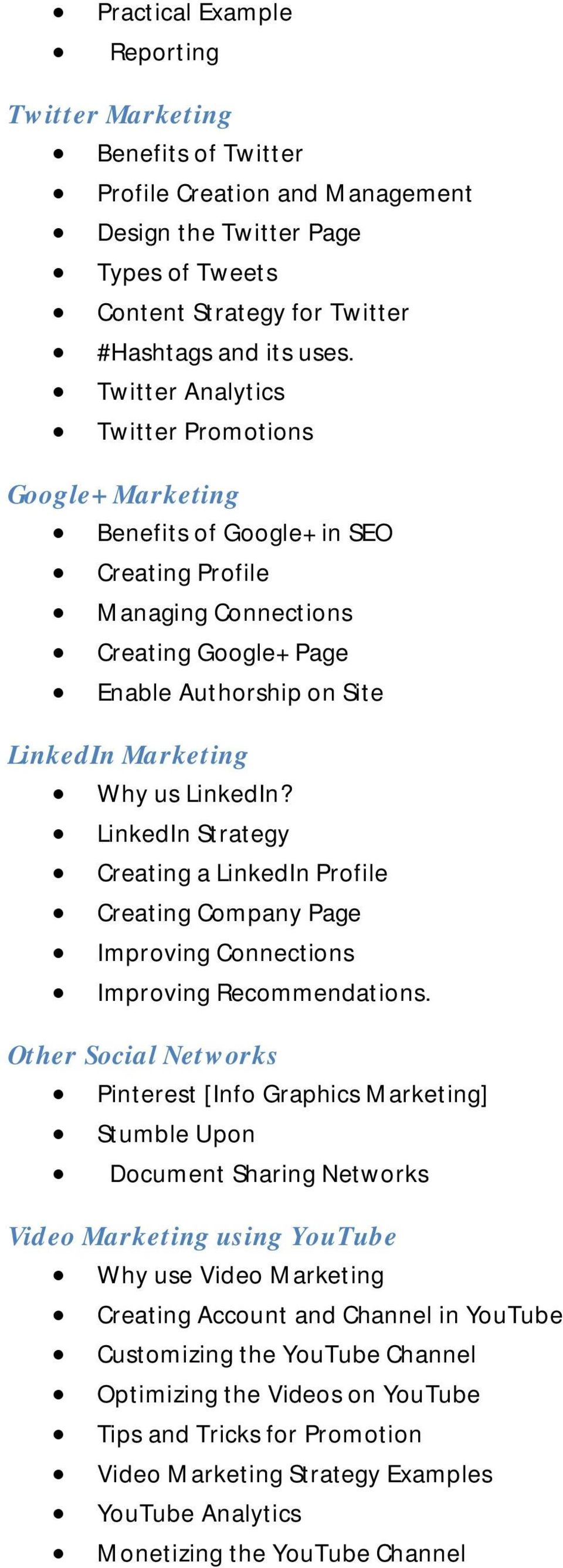 LinkedIn? LinkedIn Strategy Creating a LinkedIn Profile Creating Company Page Improving Connections Improving Recommendations.