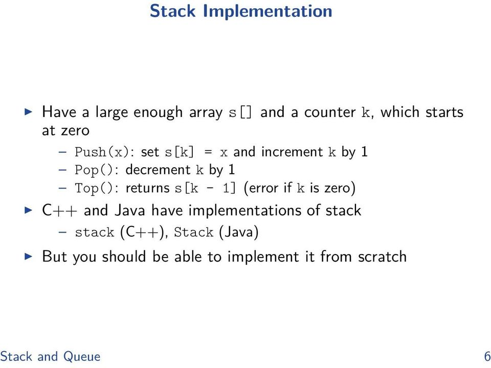 returns s[k - 1] (error if k is zero) C++ and Java have implementations of stack