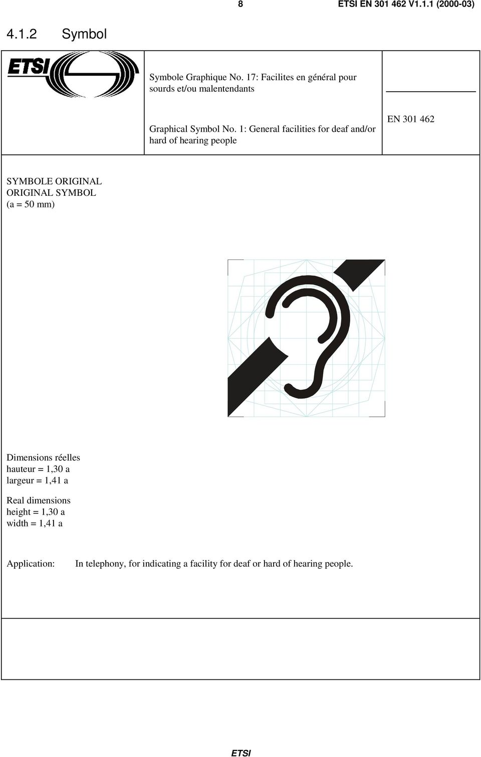 1: General facilities for deaf and/or hard of hearing people EN 301 462 SYMBOLE ORIGINAL ORIGINAL SYMBOL (a =