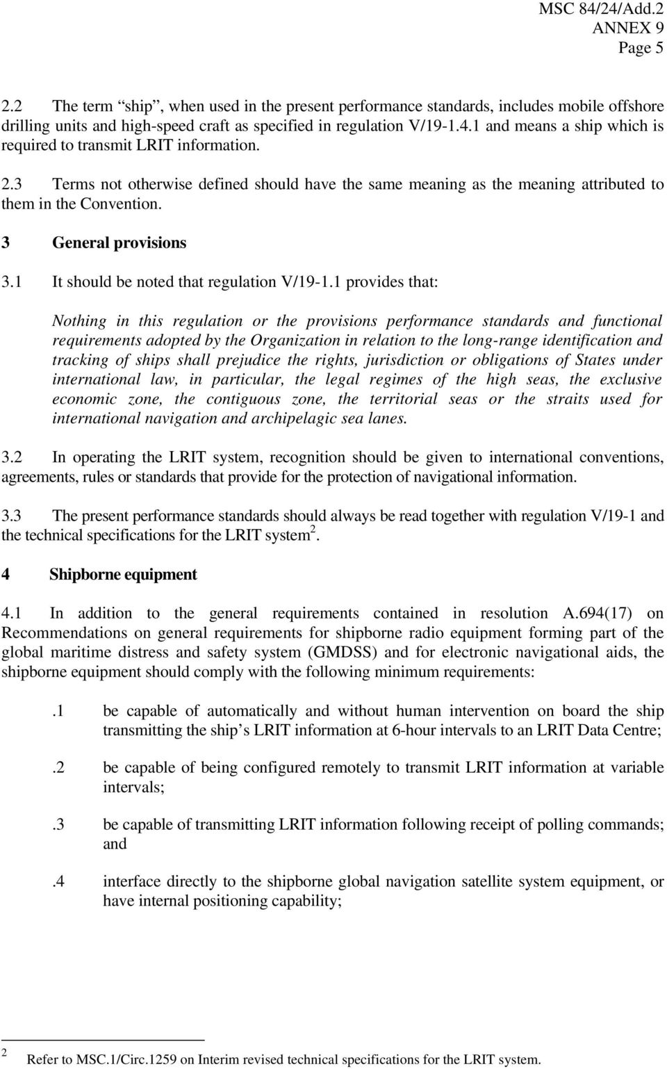 3 General provisions 3.1 It should be noted that regulation V/19-1.