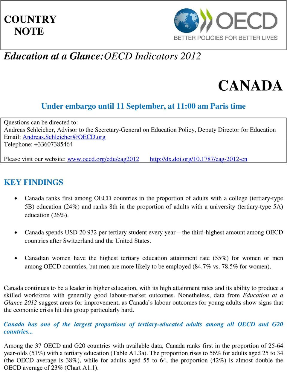 1787/eag-2012-en KEY FINDINGS Canada ranks first among OECD countries in the proportion of adults with a college (tertiary-type 5B) education (24%) and ranks 8th in the proportion of adults with a