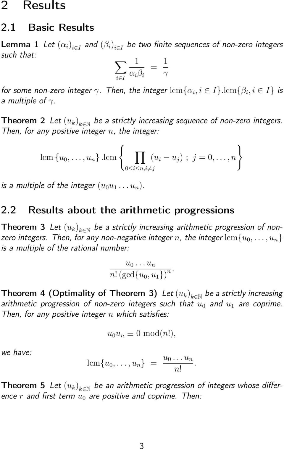 .., n is a multiple of the intege (u 0 u 1... u n ).. Results about the aithmetic pogessions Theoem 3 Let (u ) N be a stictly inceasing aithmetic pogession of nonzeo integes.